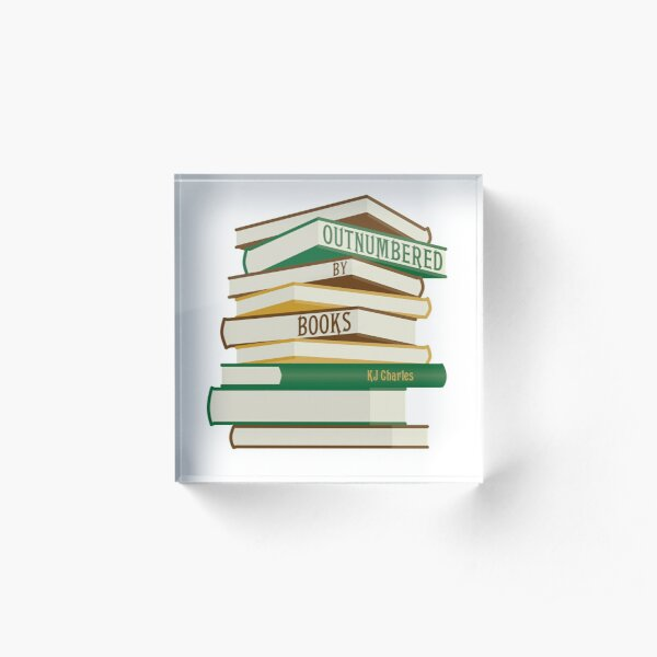 Outnumbered by Books  Acrylic Block