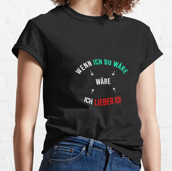 If I Was You, I'd Rather Be Me Classic T-Shirt