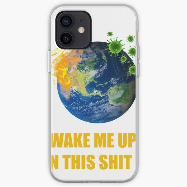 Wake Me Up When This Shit Ends T-shirt iPhone Soft Case
