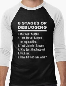 Six Stages of Debugging: White on Dark Design for Programmers Men's Baseball ¾ T-Shirt