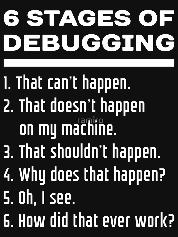 Six Stages of Debugging: White on Dark Design for Programmers | Unisex T-Shirt