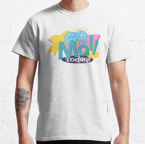 Let's Go to the Mall Today! Classic T-Shirt