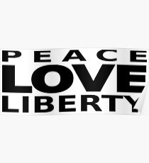Peace Love Liberty Poster