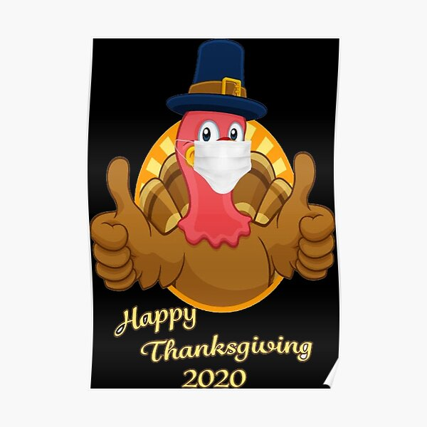 Happy Thanksgiving 2020, Happy Thanksgiving Funny Poster