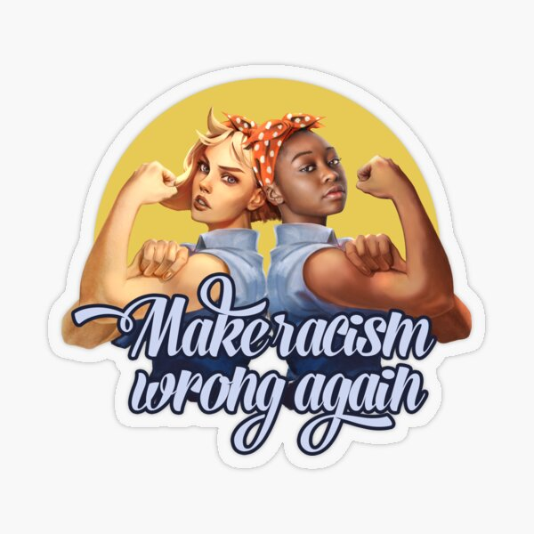 Make Racism Wrong Again! Two Rosies. Transparent Sticker