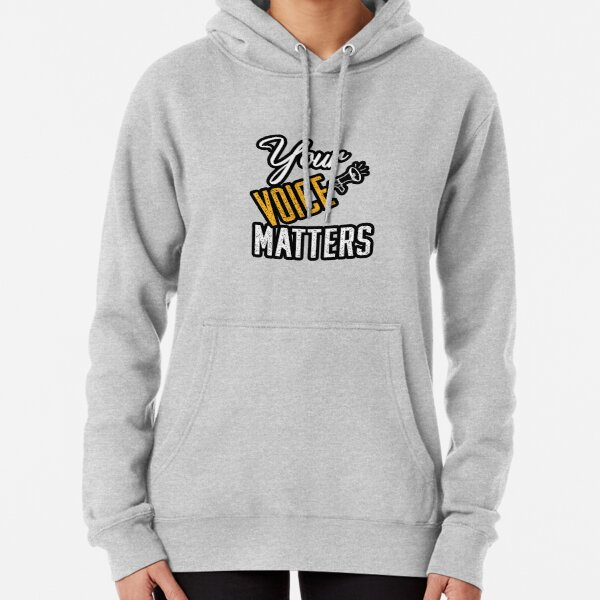 your voice matters Pullover Hoodie