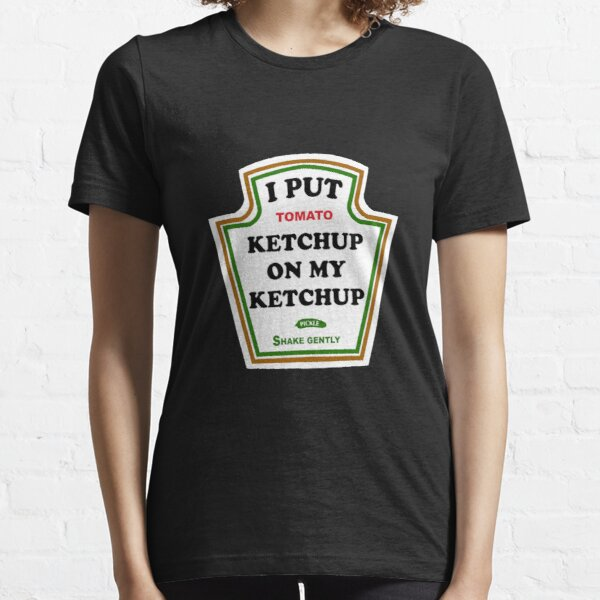 I put ketchup on my funny tomato-based gift Essential T-Shirt