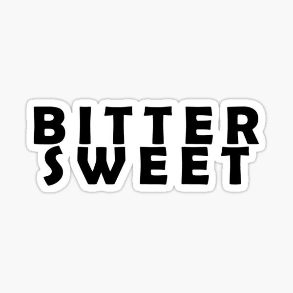 Bitter Sweet Sticker