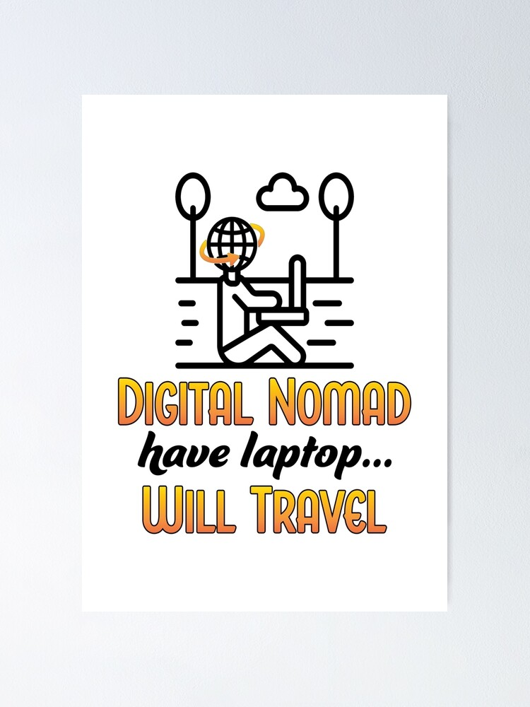 Alternate view of Digital Nomad. Poster