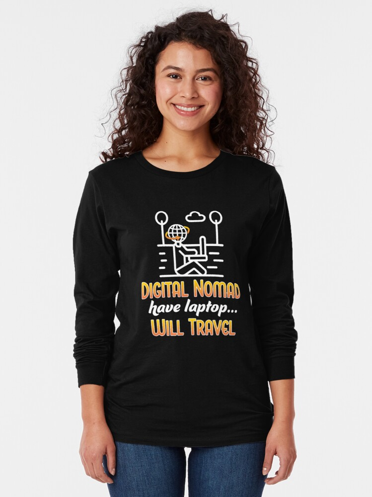 Alternate view of Digital Nomad. Long Sleeve T-Shirt