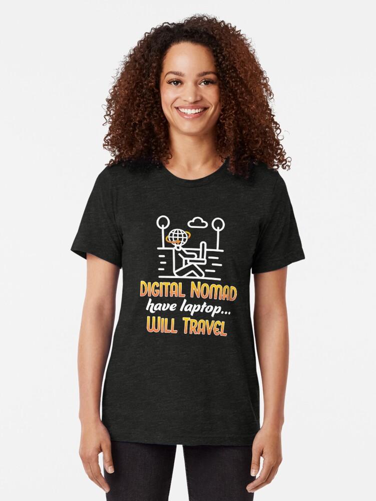 Alternate view of Digital Nomad. Tri-blend T-Shirt