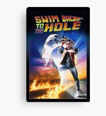 Swim Back to the hole Canvas Print