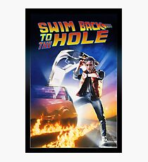 Swim Back to the hole Photographic Print