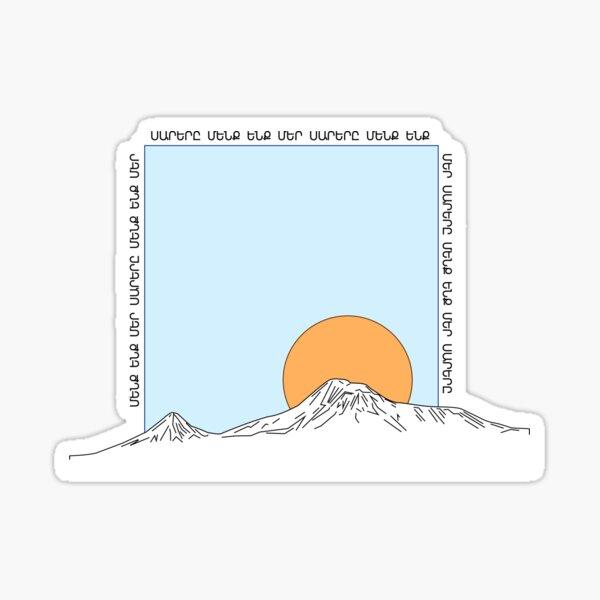 ՄԵՆՔ ԵՆՔ ՄԵՐ ՍԱՐԵՐԸ / WE ARE OUR MOUNTAINS Sticker