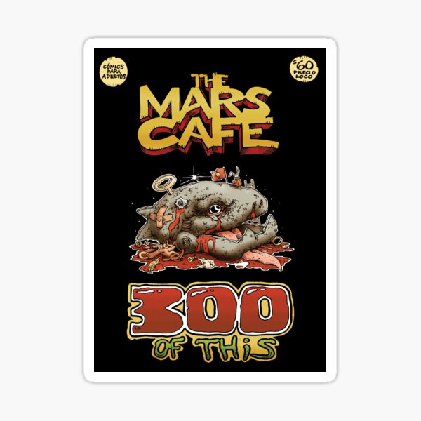 THE MARS CAFE: 300 OF THIS Sticker