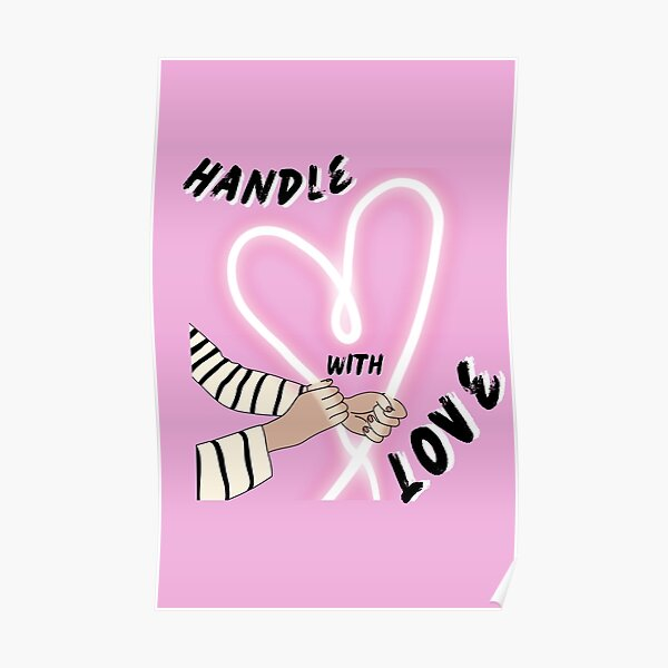 handle with love Poster