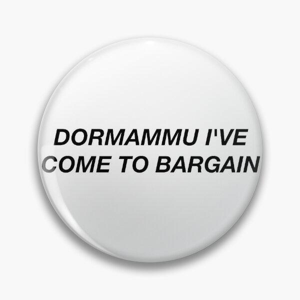 dormammu i've come to bargain Pin