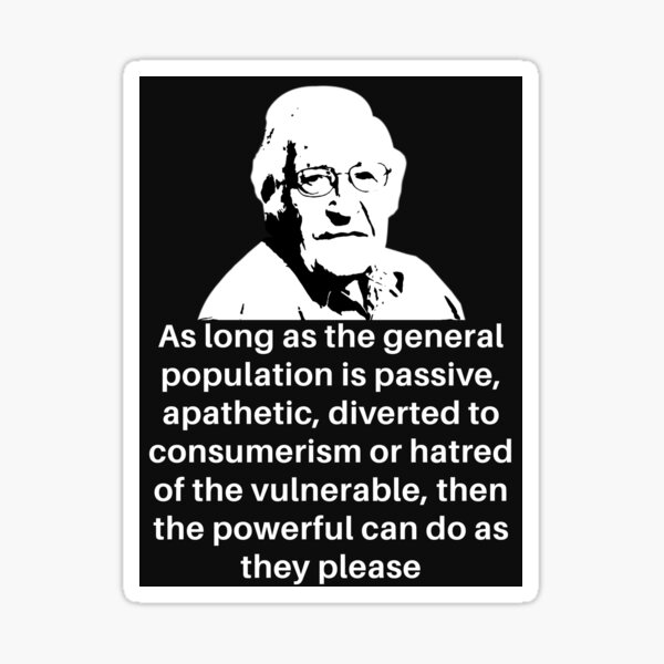 Noam Chomsky (The powerful can do as they please) Sticker