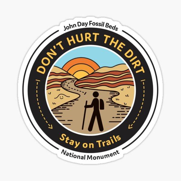John Day Fossil Beds - Don't Hurt The Dirt Sticker