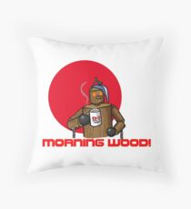 Good Morning Wood!!! Throw Pillow