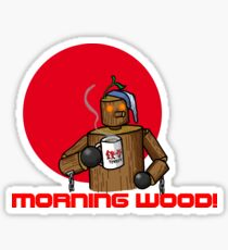 Good Morning Wood!!! Sticker