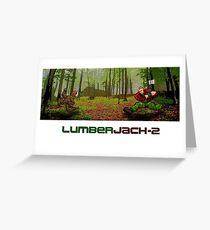 LumberJack-2 Greeting Card