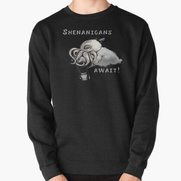 Shenanigans Await Pullover Sweatshirt