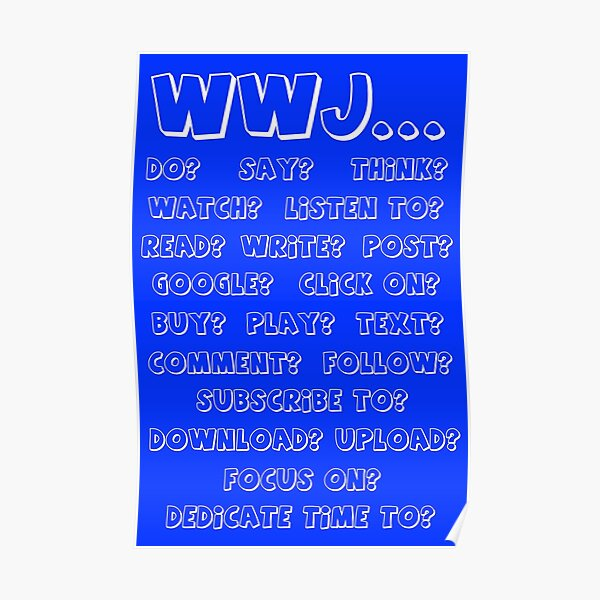 What Would Jesus - BLUE Poster