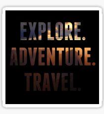 Explore. Adventure. Travel. Motivation Quote Sticker
