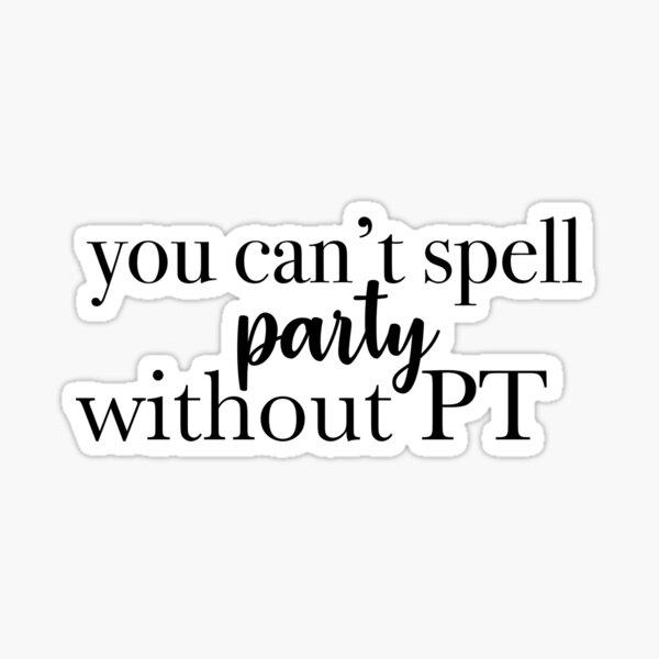 no se puede deletrear fiesta sin PT Pegatina