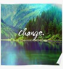 Change. Motivation Quote in Nature Poster