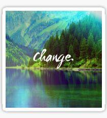 Change. Motivation Quote in Nature Sticker