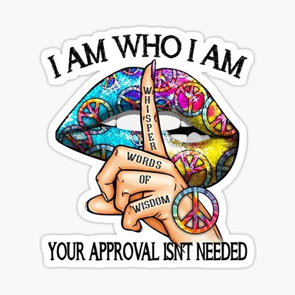Soy quien soy No se necesita tu aprobación Hippie mordiendo el labio Pegatina
