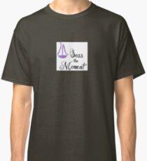 Seas the Moment Classic T-Shirt