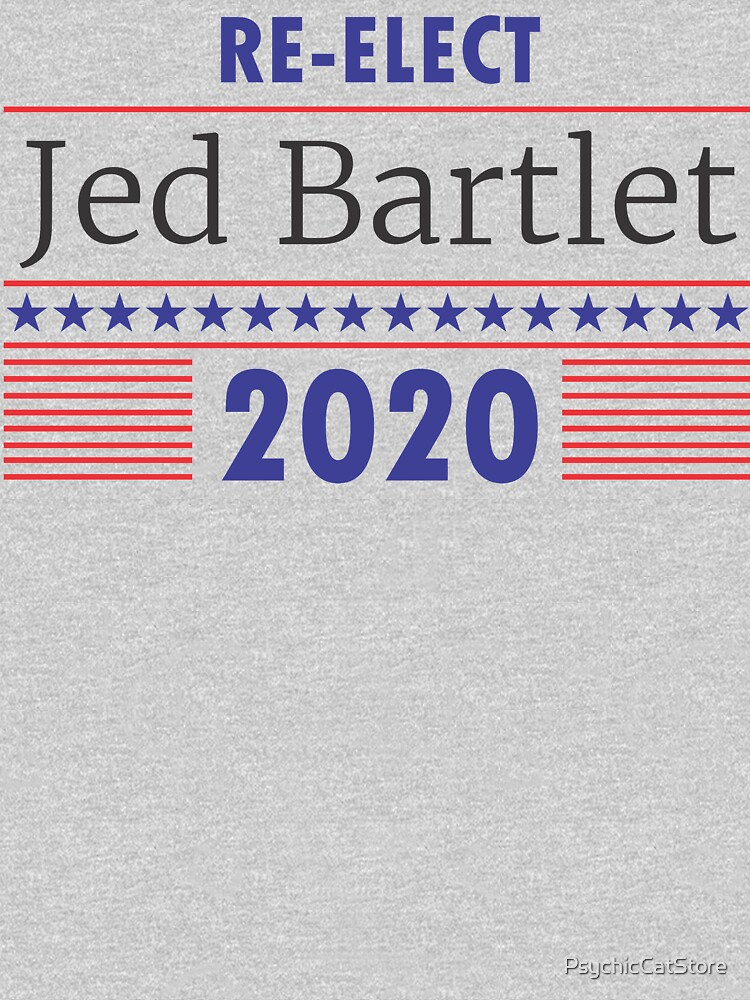 Re-Elect Jed Bartlet 2020 Stars and Stripes by PsychicCatStore