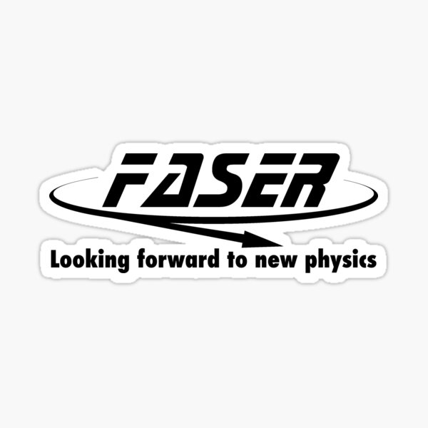 Faser Experiment; Looking forward to new physics Sticker