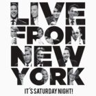 Live From New York, It's Saturday Night - Saturday Night Live by icetown