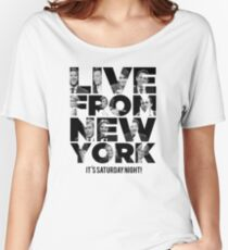 Live From New York, It's Saturday Night - Saturday Night Live Women's Relaxed Fit T-Shirt
