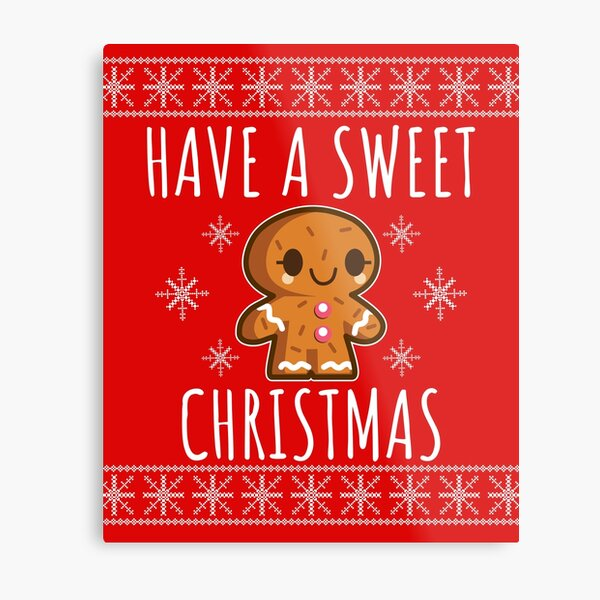 Have a sweet christmas - Gingerbread man Metal Print