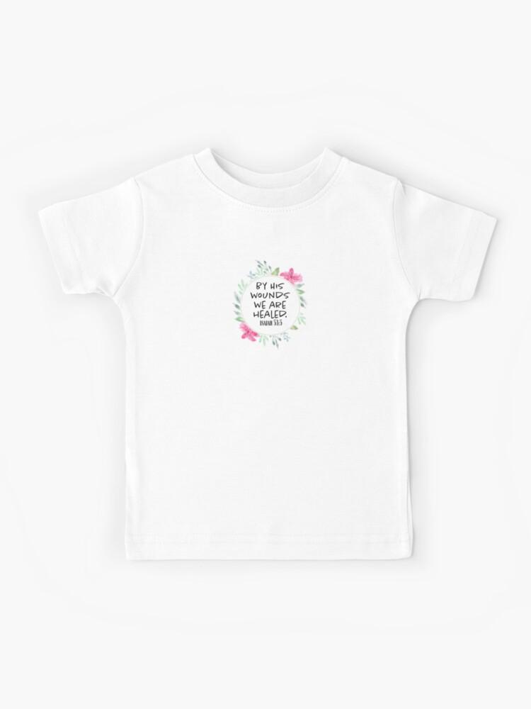 Cross Shirt Kids Religious Shirt Girl Shirts By his wounds we are healed Kids Shirt Boy Shirts