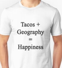 Tacos + Geography = Happiness  T-Shirt