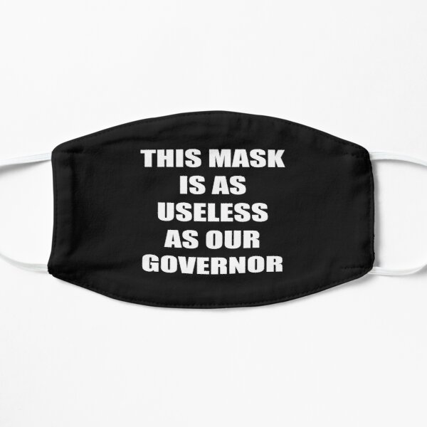 this mask is as useless as our governor. Mask