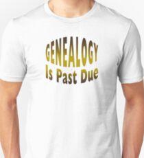 Genealogy Is Past Due T-Shirt