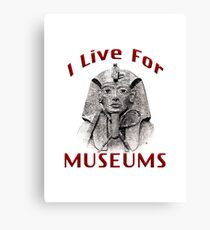 I Live For Museums Canvas Print
