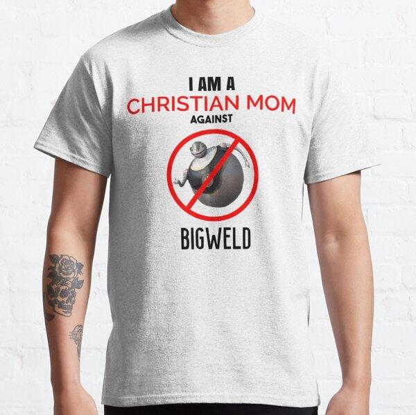 Christian Mom against BIGWELD Classic T-Shirt