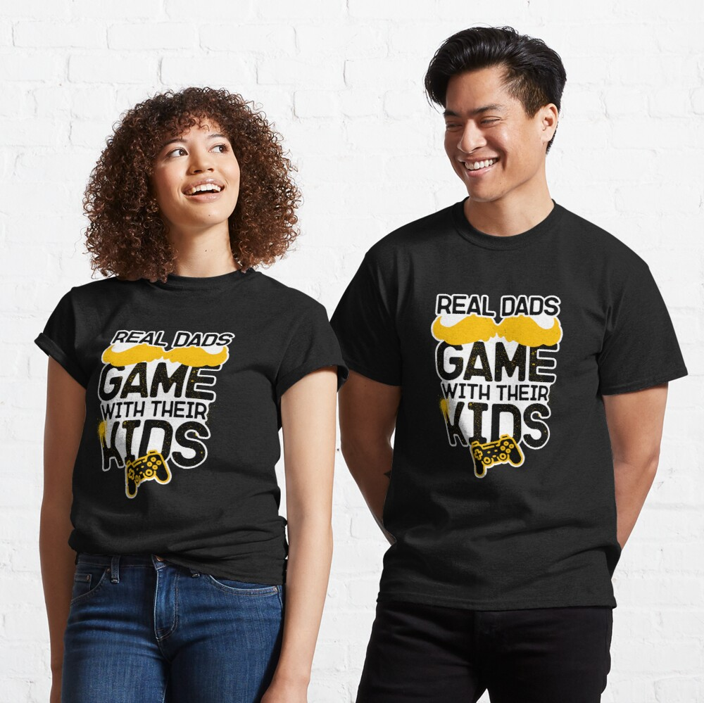Real Dads Game With Their Kids Classic T-Shirt