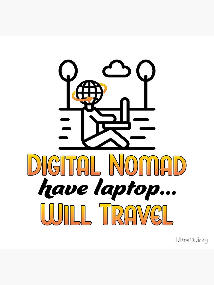 Digital Nomad. by UltraQuirky