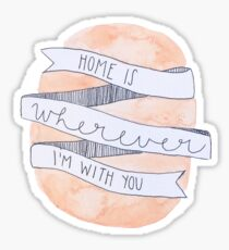 Home Is Wherever I'm With You Watercolor Banner Sticker
