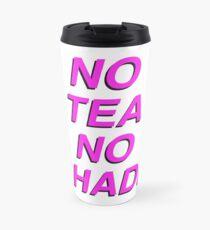 No Tea No Shade Travel Mug