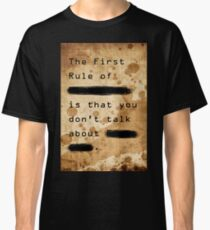 """""""The First Rule"""" Classic T-Shirt"""